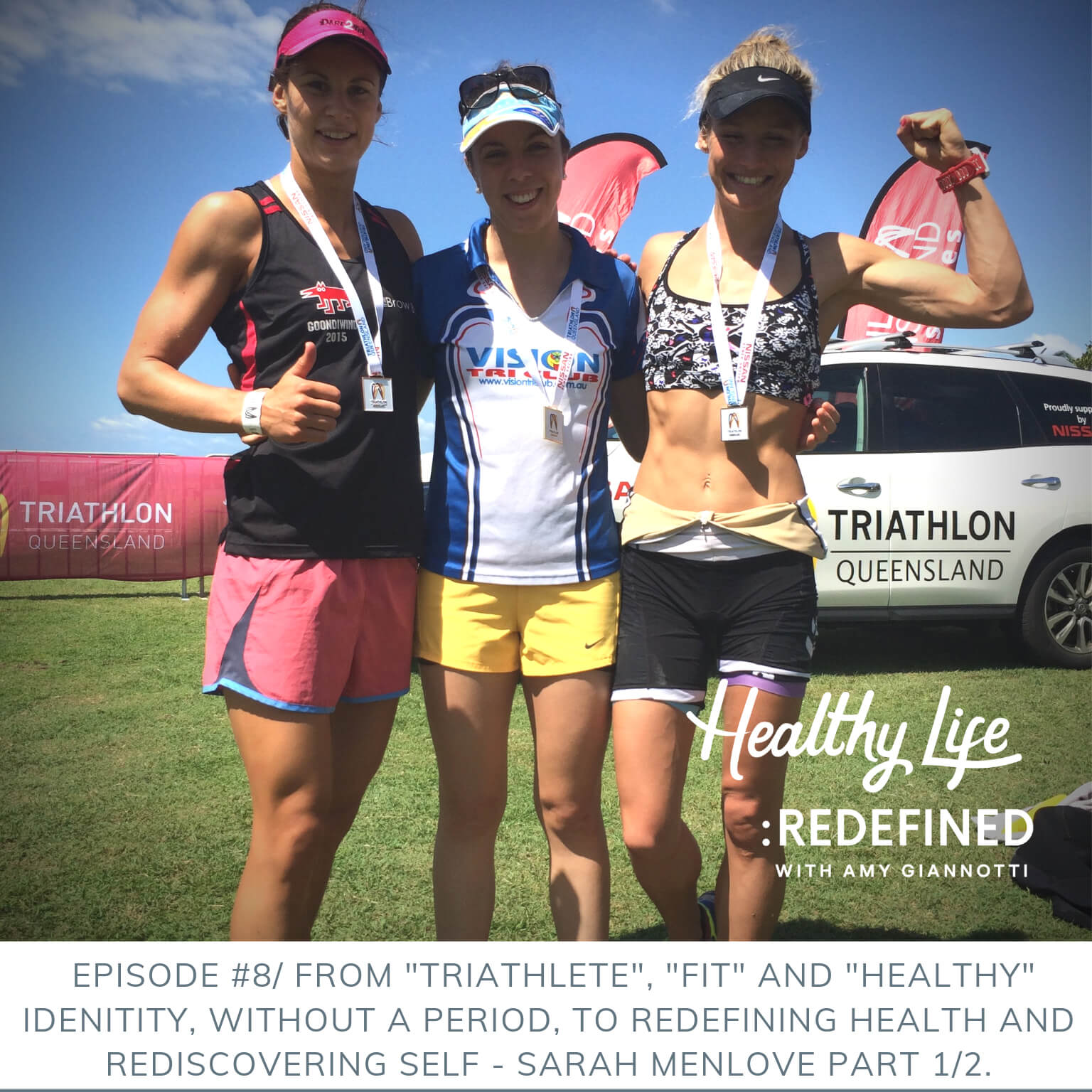 "Podcast Episode 8: From ""Triathlete"", ""Fit"" And ""Healthy"" Identity, Without A Period, To Redefining Health and Rediscovering Self – Sarah Menlove, Part 1 of 2."