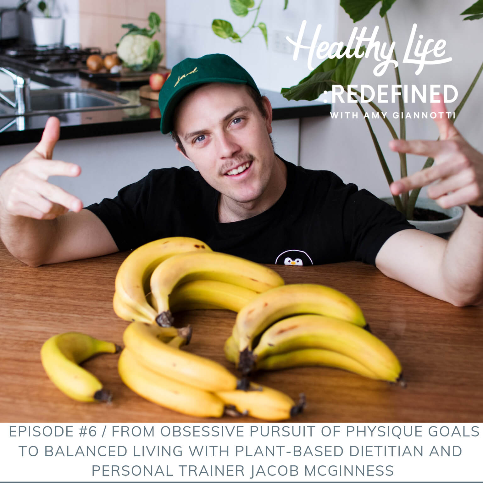 Podcast Episode 6: From Obsessive Pursuit of Physique Goals to Balanced Living with Plant Based Dietitian and Personal Trainer Jacob McGinness