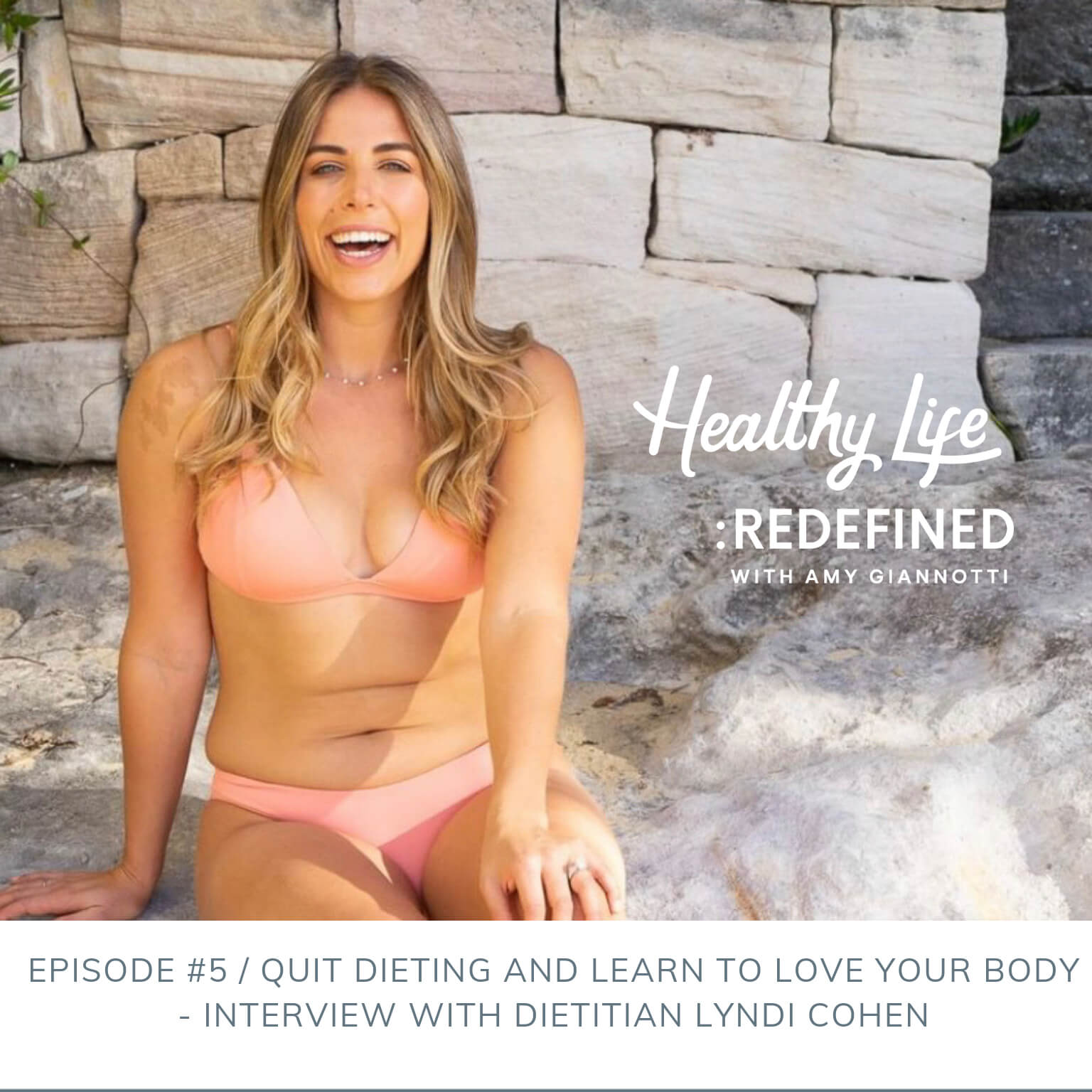 Podcast Episode 5: Quit Dieting and Learn to Love Your Body – Interview with Dietitian Lyndi Cohen