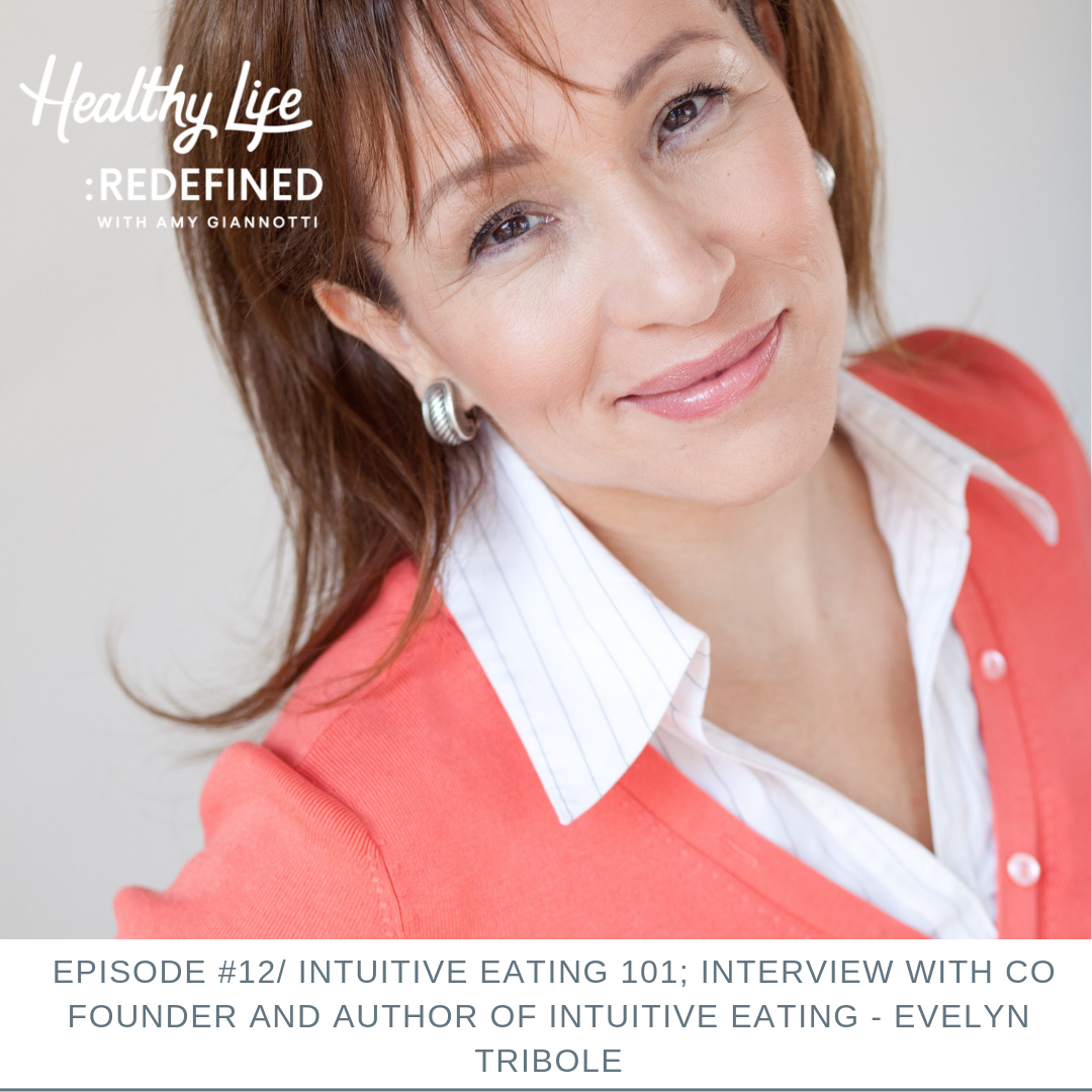 Podcast Episode 12: Intuitive Eating 101; Interview with Founder and Author of Intuitive Eating – Evelyn Tribole