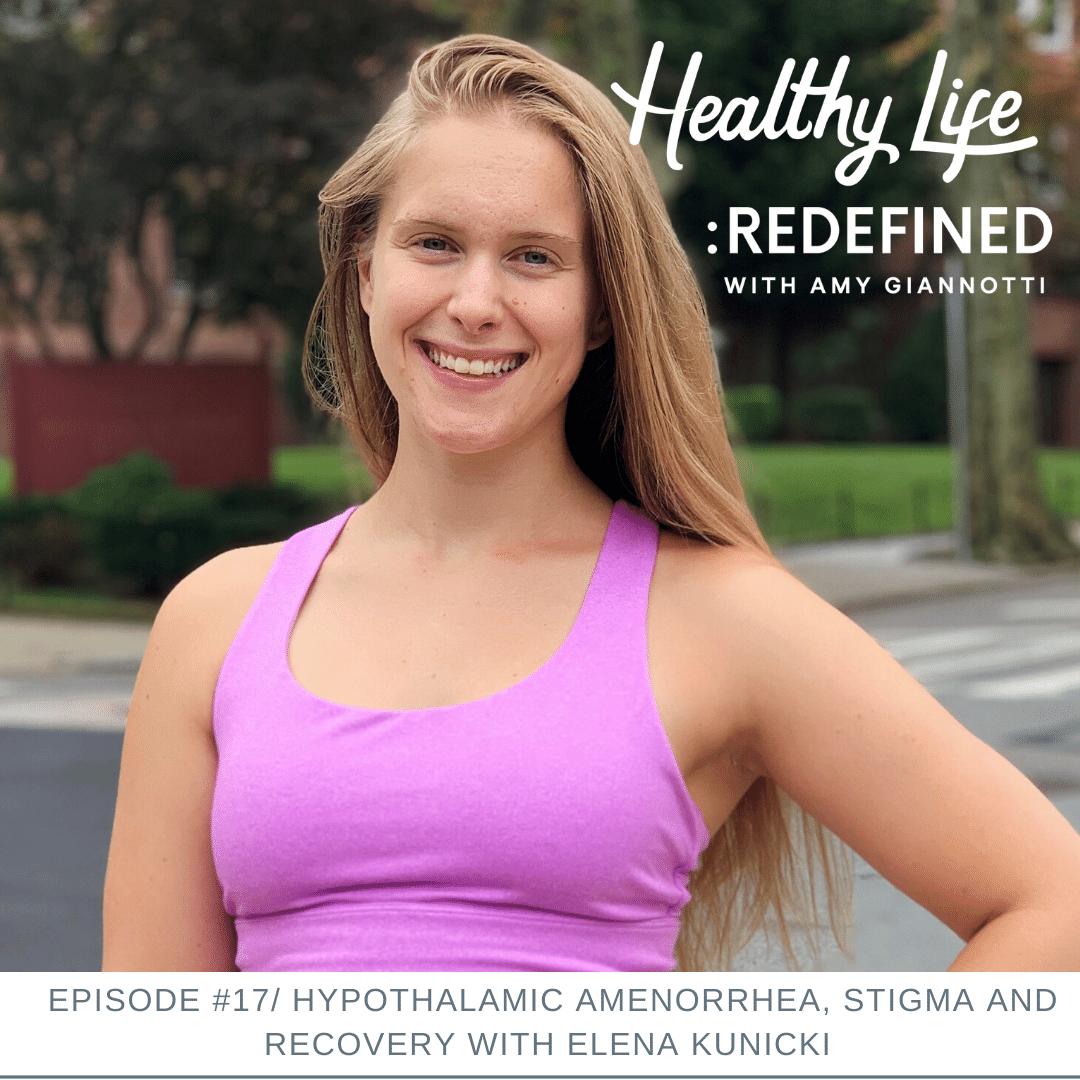 Podcast Episode 17: Hypothalamic Amenorrhea, Stigma and Recovery with Elena Kunicki