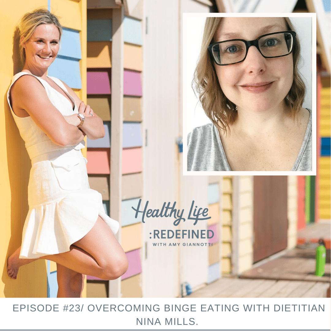 Podcast Episode 23: Overcoming Binge Eating With Dietitian Nina Mills