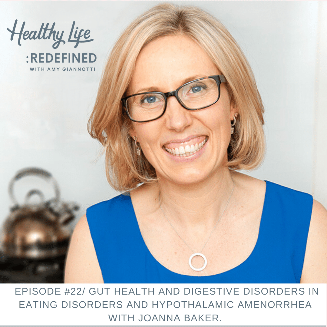 Podcast Episode 22: Gut Health and Digestive Disorders in Eating Disorders and Hypothalamic Amenorrhea with Joanna Baker.